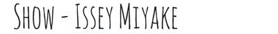 etiquette issey miyake show
